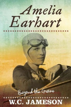 Amelia Earhart: Beyond the Grave (Hardcover)