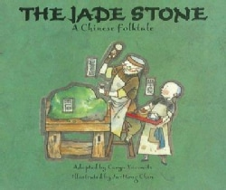 The Jade Stone: A Chinese Folktale (Hardcover)