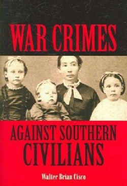 War Crimes Against Southern Civilians (Hardcover)