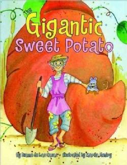 The Gigantic Sweet Potato (Hardcover)