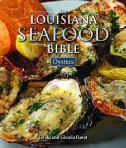 The Louisiana Seafood Bible: Oysters (Hardcover)