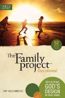 The Family Project Devotional: Reflections God's Design in Your Home (Paperback)