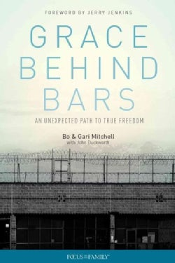 Grace Behind Bars: An Unexpected Path to True Freedom (Paperback)