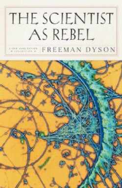 The Scientist as Rebel (Paperback)