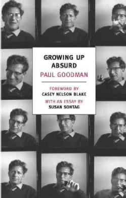 Growing Up Absurd: Problems of Youth in the Organized Society (Paperback)