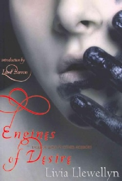 Engines of Desire: Tales of Love & Other Horrors (Paperback)