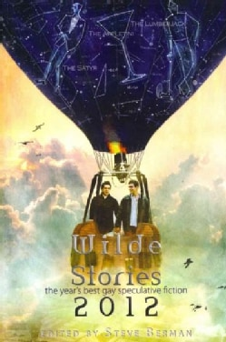 Wilde Stories 2012: The Year's Best Gay Speculative Fiction (Paperback)