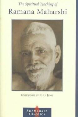 The Spiritual Teaching of Ramana Maharshi (Paperback)