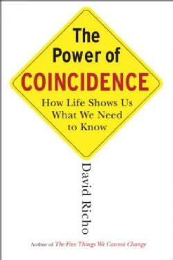 The Power of Coincidence: How Life Shows Us What We Need to Know (Paperback)