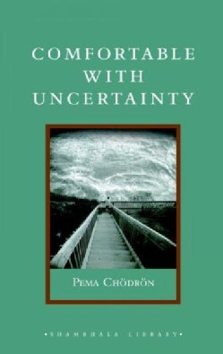 Comfortable With Uncertainty: 108 Teachings on Cultivating Fearlessness and Compassion (Hardcover)