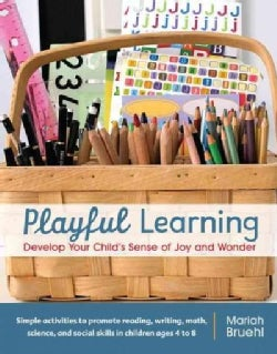 Playful Learning: Develop Your Child's Sense of Joy and Wonder (Paperback)