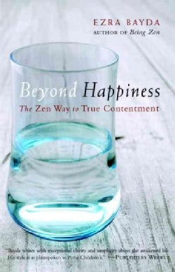 Beyond Happiness: The Zen Way to True Contentment (Paperback)