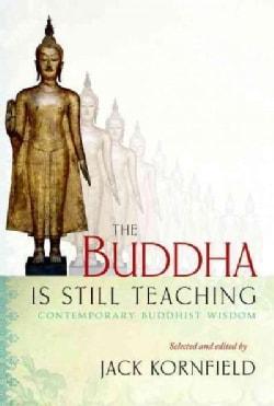 The Buddha Is Still Teaching: Contemporary Buddhist Wisdom (Paperback)