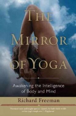 The Mirror of Yoga: Awakening the Intelligence of Body and Mind (Paperback)