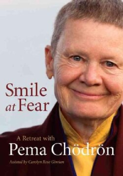 Smile at Fear: A Retreat With Pema Chodron (DVD video)