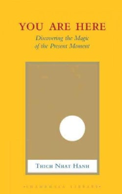 You Are Here: Discovering the Magic of the Present Moment (Hardcover)