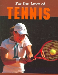 For The Love Of Tennis (Paperback)