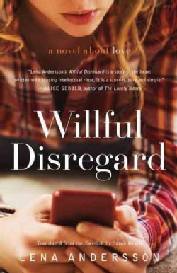 Willful Disregard: A Novel About Love (Paperback)