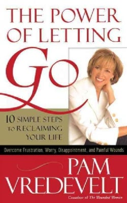 The Power of Letting Go: 10 Simple Steps to Reclaiming Your Life (Paperback)