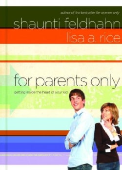 For Parents Only: Getting Inside the Head of Your Kid (Hardcover)