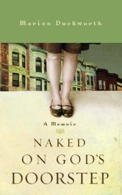 Naked on God's Doorstep: A Memoir (Paperback)