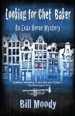 Looking for Chet Baker: An Evan Horne Mystery (Paperback)