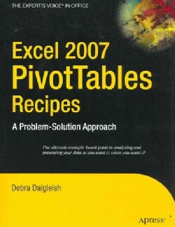 Excel 2007 PivotTables Recipes: A Problem-Solution Approach (Paperback)