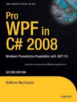 Pro Wpf in C# 2008: Windows Presentation Foundation With .net 3.5 (Paperback)