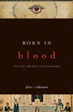Born in Blood: The Lost Secrets of Freemasonry (Paperback)