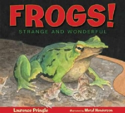 Frogs!: Strange and Wonderful (Hardcover)