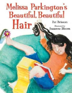 Melissa Parkington's Beautiful, Beautiful Hair (Hardcover)