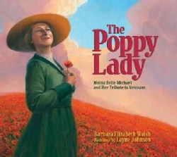 The Poppy Lady: Moina Belle Michael and Her Tribute to Veterans (Hardcover)