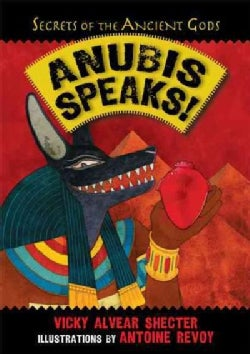 Anubis Speaks!: A Guide to the Afterlife by the Egyptian God of the Dead (Hardcover)