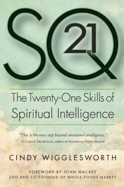 SQ21: The Twenty-One Skills of Spiritual Intelligence (Paperback)