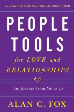 People Tools for Love and Relationships: The Journey from Me to Us (Paperback)