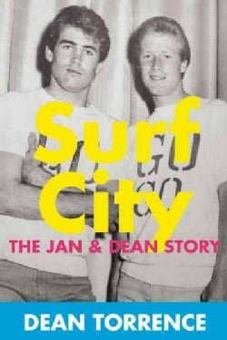 Surf City: The Jan & Dean Story (Paperback)