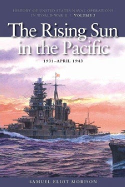 The Rising Sun in the Pacific: 1931-april 1942 (Paperback)