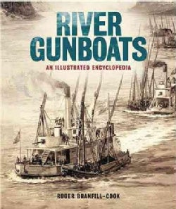 River Gunboats: An Illustrated Encyclopedia (Hardcover)