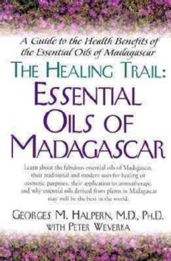 The Healing Trail: Essential Oils of Madagascar (Paperback)