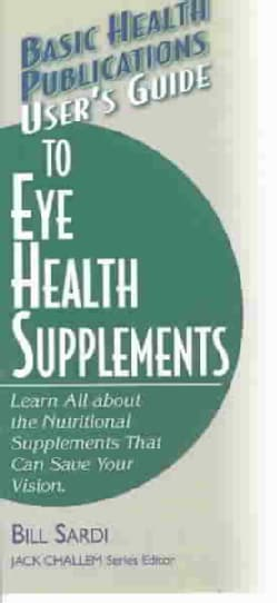 Basic Health Publications User's Guide to Eye Health Supplements (Paperback)