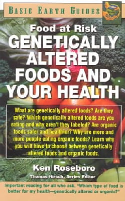 Genetically Altered Foods and Your Health (Paperback)