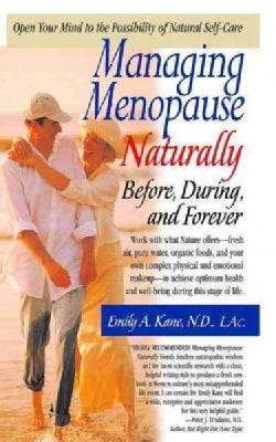 Managing Menopause Naturally: Before, During, and Forever (Paperback)
