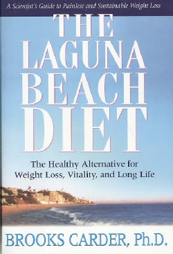 The Laguna Beach Diet: The Healthy Alternative for Weight Loss, Vitality, and Long Life (Hardcover)