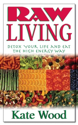 Raw Living: Detox Your Life and Eat the High Energy Way (Paperback)