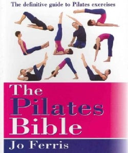 The Pilates Bible: The definitive guide to Pilates exercises (Paperback)