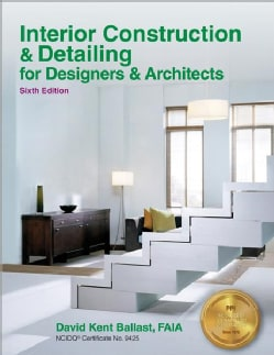 Interior Construction & Detailing for Designers & Architects: Ncidq Certificate No. 9425 (Paperback)