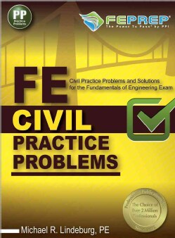 FE Civil Practice Problems: For the Civil Fundamentals of Engineering Exam