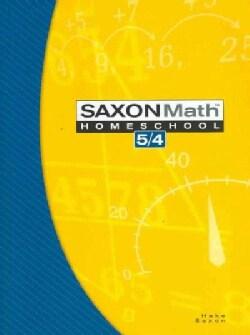 Saxon Math 5/4: Home School (Paperback)