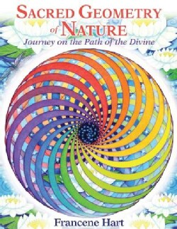 Sacred Geometry of Nature: Journey on the Path of the Divine (Hardcover)