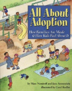 All About Adoption: How Families Are Made & How Kids Feel About It (Hardcover)